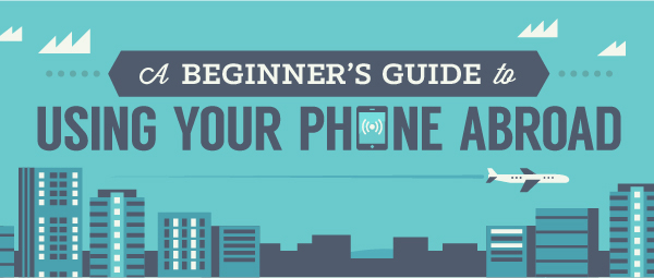 Post image for A Beginner's Guide to Using Your Phone Abroad